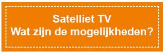 Wat zijn de mogelijkheden van Satelliet TV?